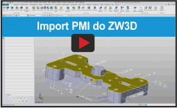 Video - Import PMI do ZW3D